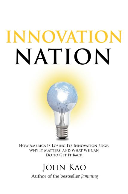 Innovation Nation By Kao, John