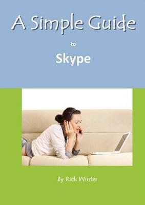 A Simple Guide to Skype By Winter, Rick